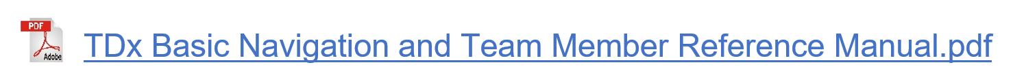TDx Basic Navigation and Team Member Reference Manual download link